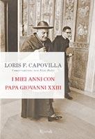 Loris Capovilla - I Miei anni con papa Giovanni XXIII