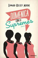 Edward Kelsey Moore - Domenica con le Supremes