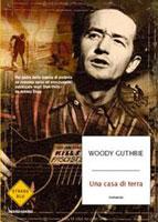 Woody Guthrie - Una casa di Terra