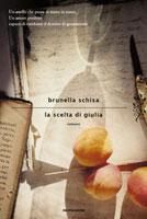Brunella Schisa - La scelta di Giulia