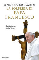 Andrea Riccardi - La sorpresa di papa Francesco