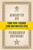 Piergiorgio Odifreddi NULL Benedetto XVI - Caro papa teologo, caro matematico ateo