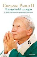 Giovanni Paolo II - Il vangelo del coraggio