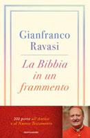 Gianfranco Ravasi - La Bibbia in un frammento