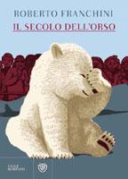 Roberto Franchini - Il secolo dell'orso