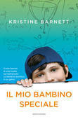 Kristine Barnett - Il mio bambino speciale