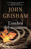 L'ombra del sicomoro, copertina del libro di John Grisham