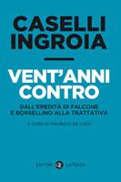 Privato: Gian Carlo Caselli – Vent'anni contro