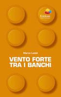 Marco Lodoli - Vento forte tra i banchi
