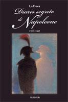 Joseph Marie Lo Duca - Diario Segreto di Napoleone, 1769-1869