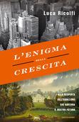 Luca Ricolfi - L'enigma della crescita