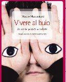 Mauro Marcantoni - Vivere al buio