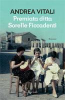 Andrea Vitali - Premiata ditta Sorelle Ficcadenti