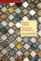 libro di Jacques Le Goff, Alla ricerca del Medioevo
