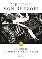 Gregor von Rezzori - La morte di mio fratello Abele