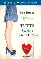 Bea Buozzi - Tutte Choo per terra