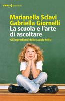 Gabriella Giornelli, Marianella Sclavi - La scuola e l'arte di ascoltare