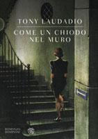 Tony Laudadio - Come un chiodo nel muro