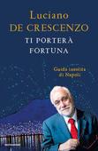 Luciano De Crescenzo - Ti porterà fortuna