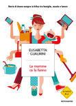 Elisabetta Gualmini - Le mamme ce la fanno