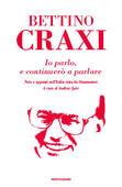 Bettino Craxi - Io parlo, e continuerò a parlare