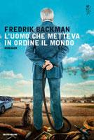 Fredrik Backman - L'uomo che metteva in ordine il mondo