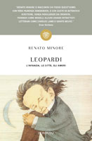Renato Minore - Leopardi. L'infanzia, le città, gli amori