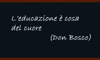 L'educazione è cosa del cuore, Don Bosco