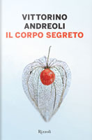 Vittorino Andreoli - Il corpo segreto