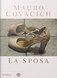 Mauro Covacich - La sposa