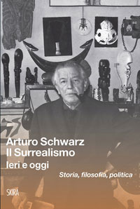 Arturo Schwarz - Il Surrealismo