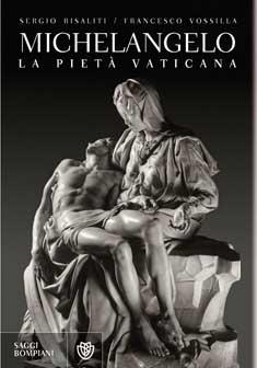 Sergio Risaliti e Francesco Vossilla - Michelangelo. La pietà vaticana