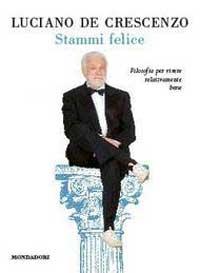 Luciano De Crescenzo - Stammi felice
