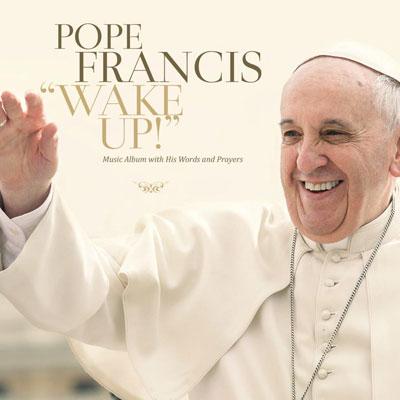 WAKE-UP! POPE-FRANCIS