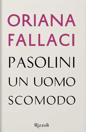 Oriana Fallaci - Pasolini un uomo scomodo