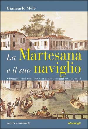 Giancarlo Mele - La Martesana e il suo naviglio