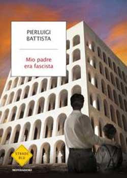 Pierluigi Battista - Mio padre era fascista