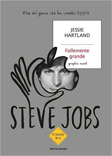 Jessie Hartland - Steve Jobs. Follemente grande - Copertina libro