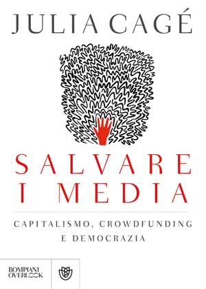 Julia Cagé - Salvare i media, copertina del libro