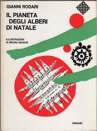 """""""Il pianeta degli alberi di Natale"""", il libro-capolavoro n. 11 della collana """"Libri per ragazzi"""", pubblicato nel '62 e realizzato dal felice binomio Munari-Rodari"""