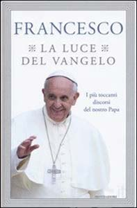 Francesco, La luce del Vangelo