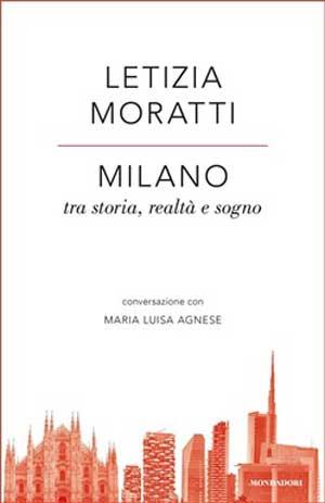 Letizia Moratti – Milano tra storia, realtà e sogno