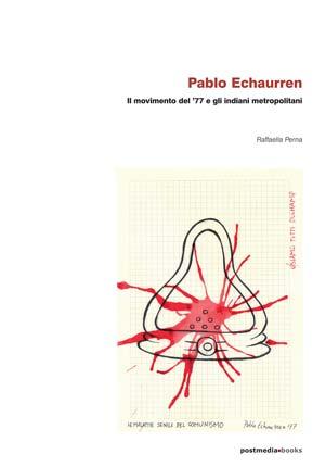Pablo Echaurren libro di Raffaella Perna