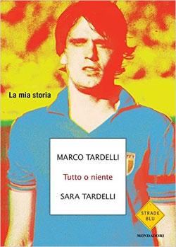 Marco Tardelli, Sara Tardelli, copertina del libro Tutto o niente