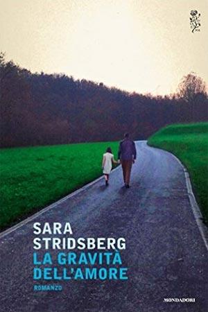 Sara Stridsberg, La gravità dell'amore, copertina del libro