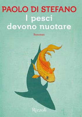 Paolo Di Stefano - I pesci devono nuotare