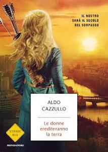 Aldo Cazzullo - Le donne erediteranno la terra