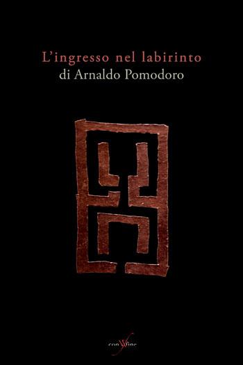 L'ingresso nel labirinto di Arnaldo Pomodoro - Copertina libro