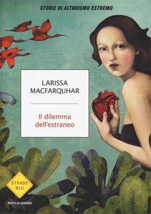 Larissa MacFarquhar - Il dilemma dell'estraneo