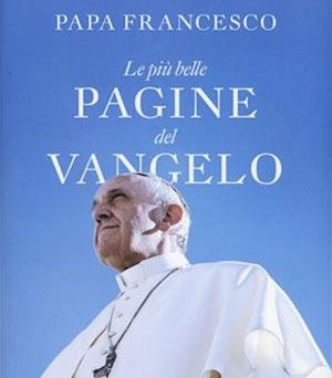 Papa Francesco - Le più belle pagine del Vangelo